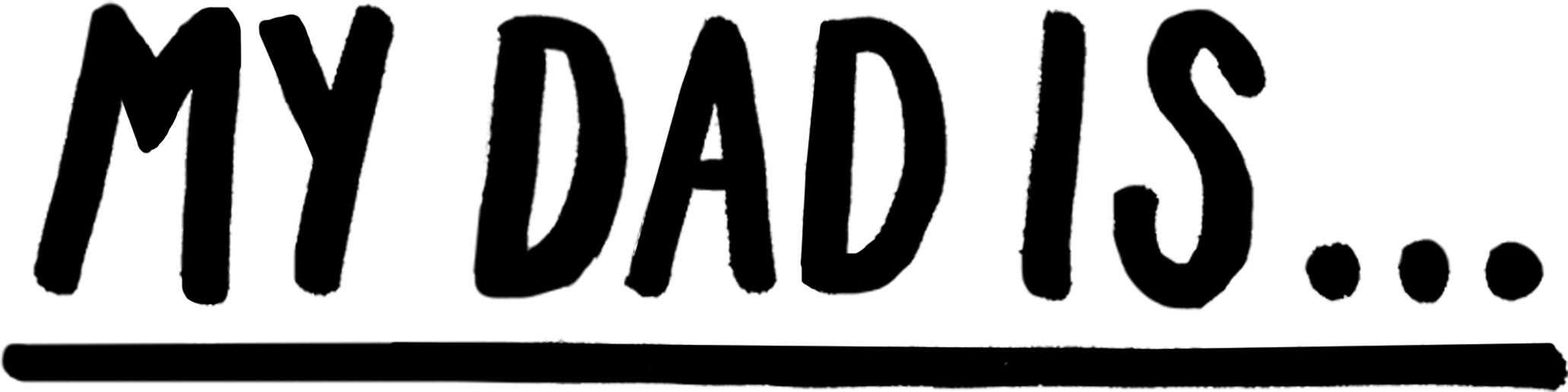 dad My Dad Is - logo ...